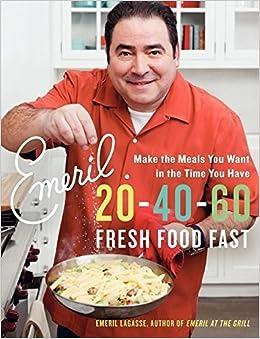 Book Emeril 20-40-60: Fresh Food Fast (Emeril's) by Emeril Lagasse (2009-10-27)