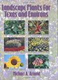 img - for Landscape Plants for Texas and Environs, Second Edition by Michael Aloysius Arnold (2002-07-31) book / textbook / text book