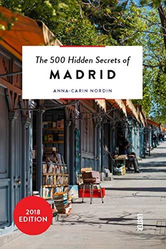 The 500 Hidden Secrets of Madrid (Secretos De Madrid)