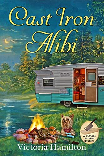 Cast Iron Alibi (A Vintage Kitchen Mystery Book 9) by [Hamilton, Victoria]