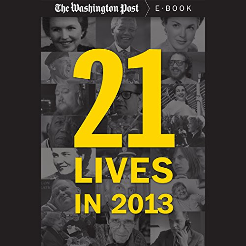 21 Lives in 2013: Obituaries from the Washington Post