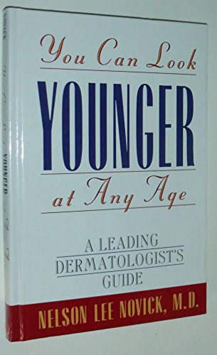 Price comparison product image You Can Look Younger at Any Age: A Leading Dermatologist's Guide