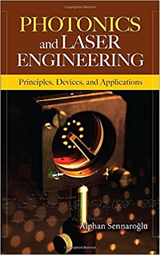 Photonics and laser engineering principles devices and photonics and laser engineering principles devices and applications 1st edition fandeluxe Choice Image