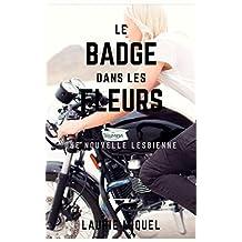 Le badge dans les fleurs: Nouvelle lesbienne (French Edition)