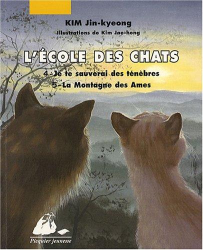 Download L'Ecole des Chats : Tome 4, Je te sauverai des ténèbres ; Tome 5, La Montagne des Ames (French Edition) pdf