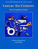 Canvas For Cruisers: The Complete Guide