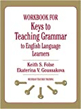 Workbook for Keys to Teaching Grammar to English Language Learners (Michigan Teacher Training)