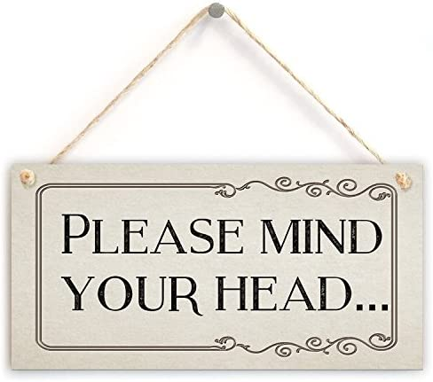 5 X 10 Please Mind Your Head Rustic Style Sign Suitable for Indoor Decor Warning Sign