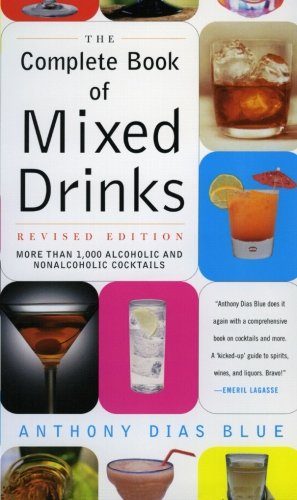 Complete Book of Mixed Drinks, The (Revised Edition): More Than 1,000 Alcoholic and Nonalcoholic Cocktails (Drinking Guides) (Best Sweet Alcoholic Drinks)