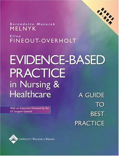By Bernadette Melnyk PhD RN CPNP/NPP FAAN - Evidence-Based Practice in Nursing and Healthcare: A Guide to Best Practice (1st Edition) (5/19/04)