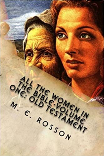 Book All the Women in the Bible-Volume One: Old Testament: Bible References to Every Significant Women in the Old Testament: Volume 1