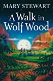 A Walk in Wolf Wood by Mary Stewart front cover