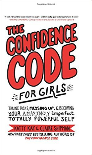 [By Katty Kay ] The Confidence Code for Girls (Hardcover)【2018】 by Katty Kay (Author) (Hardcover)