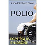 POLIO: POST-POLIO SYNDROME