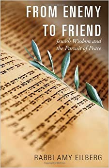 Book From Enemy to Friend: Jewish Wisdom and the Pursuit of Peace by Amy Eilberg (2014-04-10)