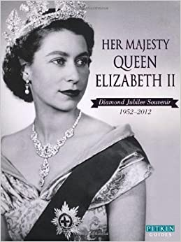 Her Majesty Queen Elizabeth II: Diamond Jubilee Sourvenir 1952-2012