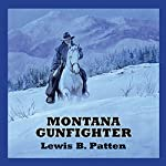 Montana Gunfighter | Lewis B. Patten