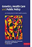 Genetics, Health Care and Public Policy : An Introduction to Public Health Genetics, Zimmern, Ron and Burton, Hilary, 0521529077