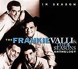 : In Season: The Frankie Valli & 4 Seasons Anthology