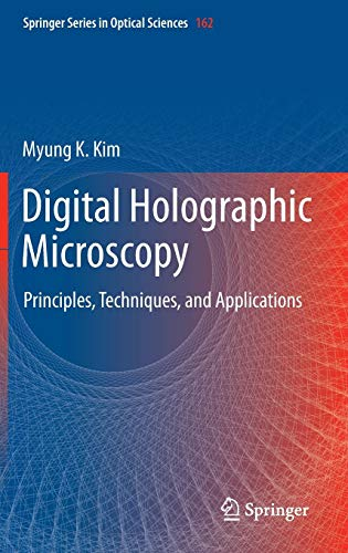 Digital Holographic Microscopy: Principles, Techniques, and Applications (Springer Series in Optical Sciences)