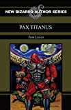 Image of Pax Titanus (New Bizarro Author Series)