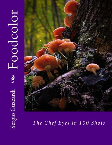 Download Foodcolor: The Chef Eyes In 100 Shots pdf epub