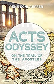 Acts Odyssey: On the Trail of the Apostles…