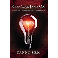 Keep Your Love On: Connection Communication And Boundaries