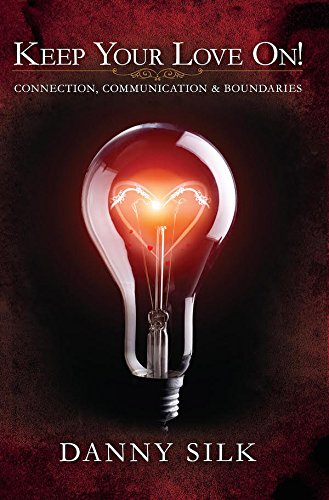 Keep Your Love On: Connection Communication And Boundaries (Your The Best Love)
