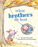 img - for What Brothers Do Best What Brothers Do Best book / textbook / text book