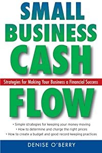 Small Business Cash Flow: Strategies for Making Your Business a Financial Success by Wiley