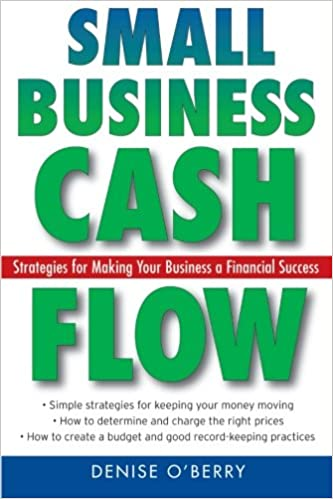small business cash flow strategies for making your business a financial success 1st edition
