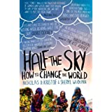 Half The Sky: How to Change the World of Kristof, Nicholas D., WuDunn, Sheryl 1st (first) Vintage Books Edition on 05 August