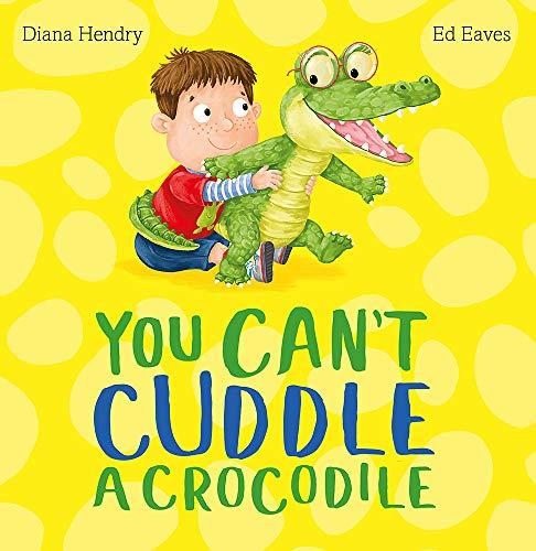 - You Can't Cuddle a Crocodile