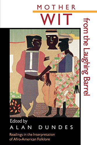 Mother Wit from the Laughing Barrel: Readings in the Interpretation of Afro-American Folklore (Critical Studies on Black