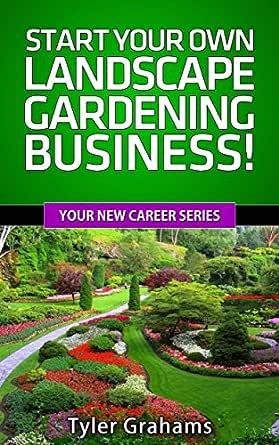 Amazon Com Landscape Gardening Start Your Own Landscape