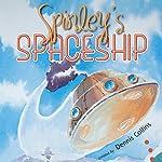 Spinley's Spaceship | Dennis Collins