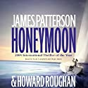 Honeymoon Audiobook by James Patterson, Howard Roughan Narrated by Hope Davis, Campbell Scott