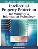 Intellectual Property Protection for Multimedia Information Technology, Hideyasu Sasaki, 1599047624
