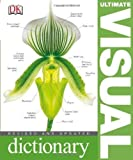 Ultimate Visual Dictionary, Dorling Kindersley Publishing Staff, 0756686830