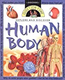 Explore and Discover - The Human Body, Angela Wilkes, 0753454122