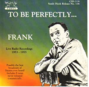 To Be Perfectly Frank