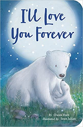 i ll love you forever owen hart sean julian 9781680105353 amazon