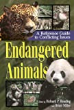 Endangered Animals: A Reference Guide to Conflicting Issues