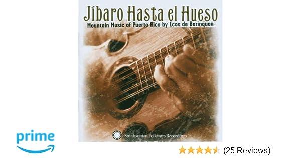 Ecos de Borinquen - Jibaro Hasta el Hueso: Mountain Music of Puerto Rico - Amazon.com Music