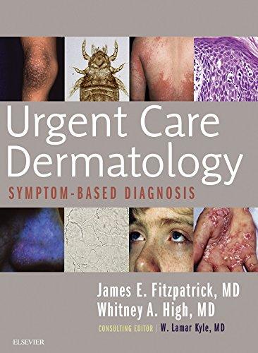 Urgent Care Dermatology: Symptom-Based Diagnosis (Urgent Care)
