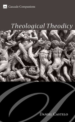 Theological Theodicy (Cascade Companions Book 14)