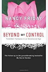 Beyond My Control: Forbidden Fantasies in an Uncensored Age Paperback