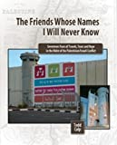 The Friends Whose Names I'll Never Know 1st Edition