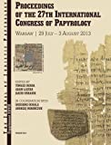 Proceedings of the 27th International Congress of Papyrology: Vol. I: Literary Papyri: Texts and studies.Vol. II: Subliterary papyri. Documentary ... linguistic matters.Vol. III: Studying papyri
